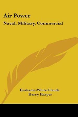 Air Power af Grahame-White Claude, Harry Harper