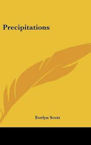 Precipitations af Evelyn Scott