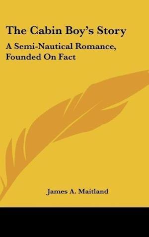 The Cabin Boy's Story af James A. Maitland