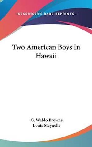 Two American Boys in Hawaii af G. Waldo Browne