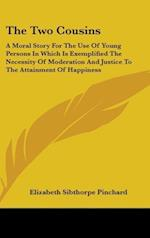 The Two Cousins af Elizabeth Sibthorpe Pinchard