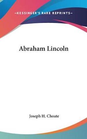 Abraham Lincoln af Joseph Hodges Choate