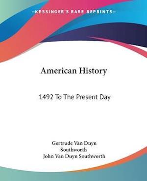 American History af Gertrude Van Duyn Southworth, John Van Duyn Southworth