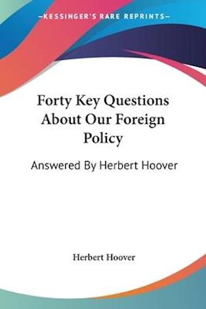 Forty Key Questions about Our Foreign Policy af Herbert Hoover
