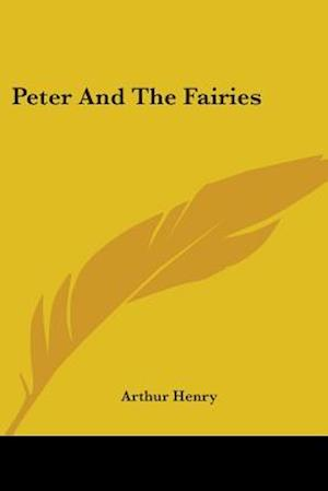 Peter and the Fairies af Arthur Henry
