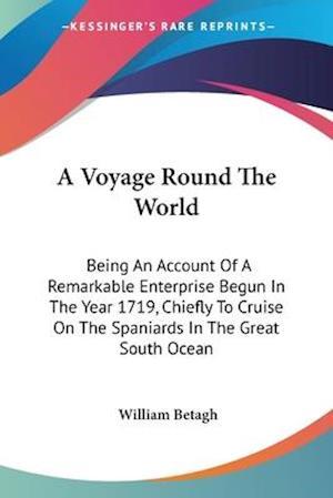 A Voyage Round the World af William Betagh