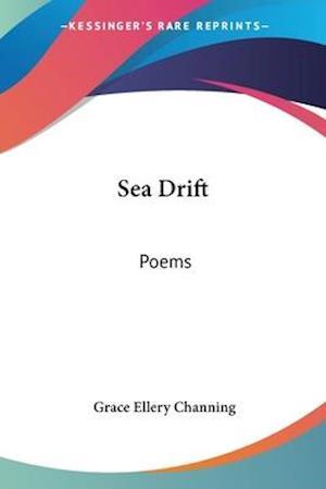 Sea Drift af Grace Ellery Channing