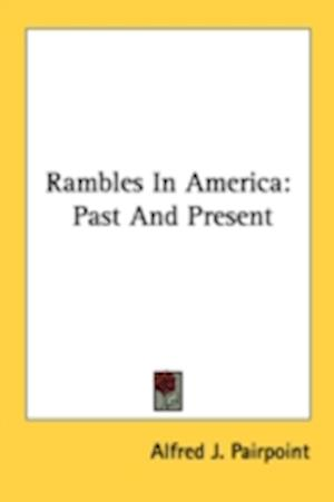 Rambles in America af Alfred J. Pairpoint
