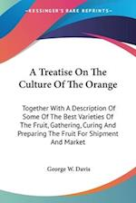 A   Treatise on the Culture of the Orange af George W. Davis