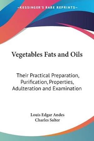 Vegetables Fats and Oils af Louis Edgar Andes