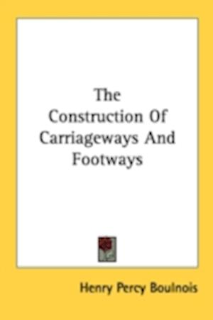 The Construction of Carriageways and Footways af Henry Percy Boulnois