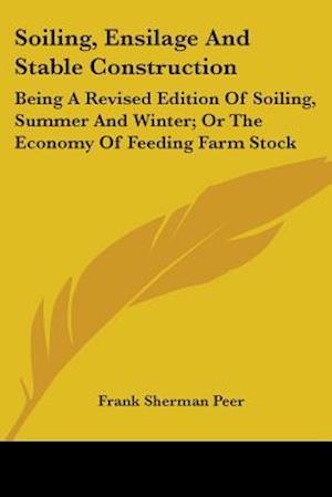 Soiling, Ensilage and Stable Construction af Frank Sherman Peer