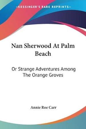 Nan Sherwood at Palm Beach af Annie Roe Carr