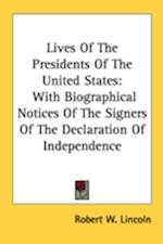 Lives of the Presidents of the United States af Robert W. Lincoln
