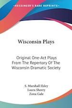 Wisconsin Plays af Laura Sherry, S. Marshall Ilsley