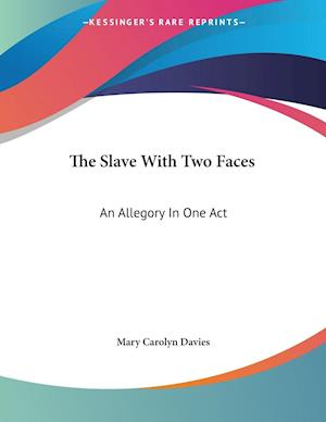 The Slave with Two Faces af Mary Carolyn Davies