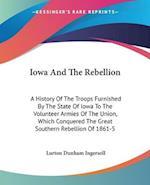 Iowa and the Rebellion af Lurton Dunham Ingersoll