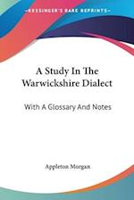 A Study in the Warwickshire Dialect af Appleton Morgan