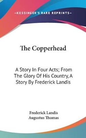 The Copperhead af Augustus Thomas, Frederick Landis