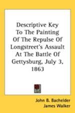 Descriptive Key to the Painting of the Repulse of Longstreet's Assault at the Battle of Gettysburg, July 3, 1863 af John Badger Bachelder