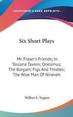 Six Short Plays af Wilbur S. Tupper