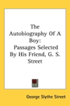 The Autobiography of a Boy af George Slythe Street