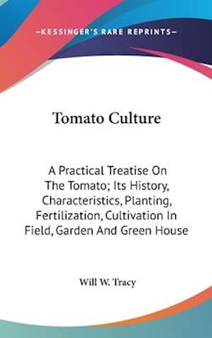 Tomato Culture af Will W. Tracy