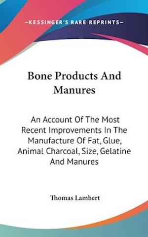 Bone Products and Manures af Thomas Lambert