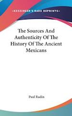 The Sources and Authenticity of the History of the Ancient Mexicans af Paul Radin