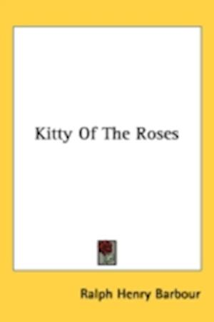 Kitty of the Roses af Ralph Henry Barbour
