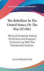 The Rebellion in the United States; Or the War of 1861 af Jennett Blakeslee Frost
