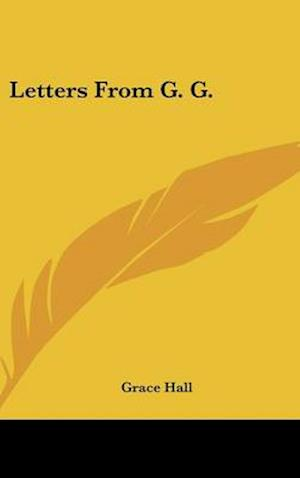 Letters from G. G. af Grace Hall