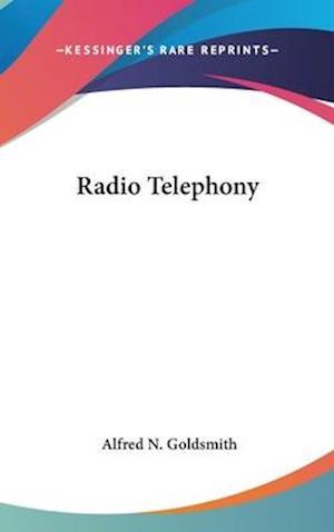 Radio Telephony af Alfred N. Goldsmith