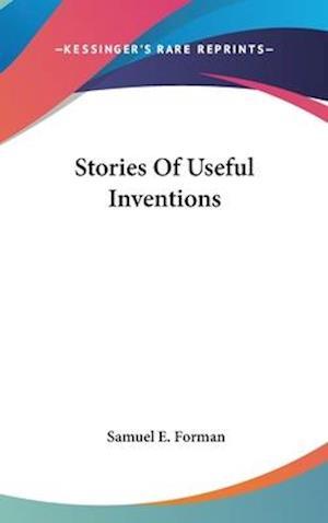 Stories of Useful Inventions af Samuel Eagle Forman