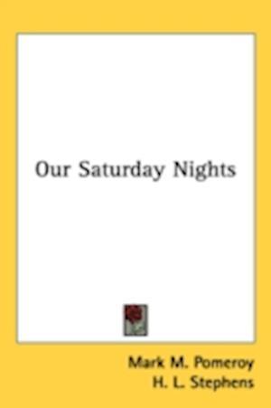 Our Saturday Nights af Mark M. Pomeroy