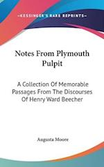 Notes from Plymouth Pulpit af Augusta Moore