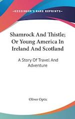 Shamrock And Thistle; Or Young America In Ireland And Scotland