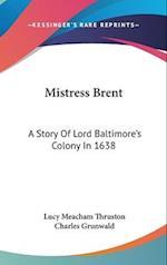 Mistress Brent af Lucy Meacham Thruston, Charles Grunwald