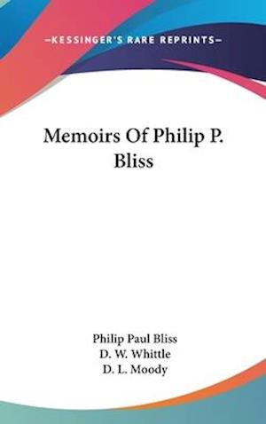 Memoirs of Philip P. Bliss af Philip Paul Bliss