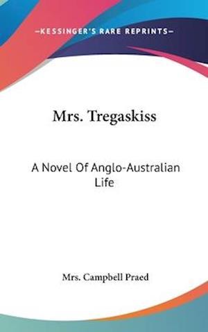 Mrs. Tregaskiss af Mrs Campbell Praed
