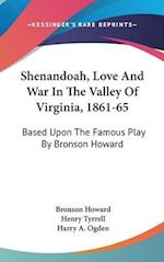 Shenandoah, Love and War in the Valley of Virginia, 1861-65 af Henry Tyrrell, Bronson Howard