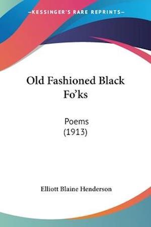 Old Fashioned Black Fo'ks af Elliot Blaine Henderson