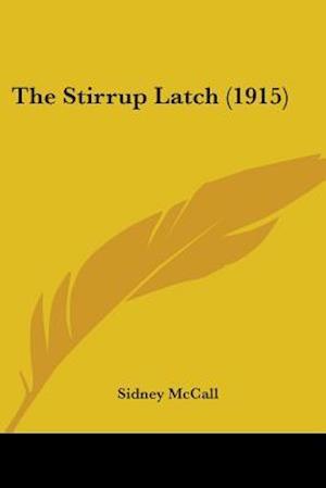 The Stirrup Latch (1915) af Sidney Mccall