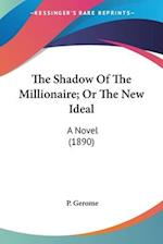 The Shadow of the Millionaire; Or the New Ideal af P. Gerome
