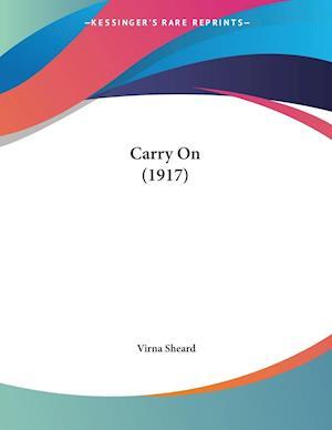 Carry on (1917) af Virna Sheard