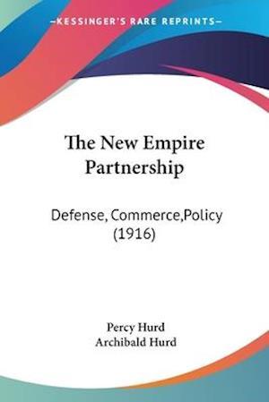 The New Empire Partnership af Archibald Hurd, Percy Hurd