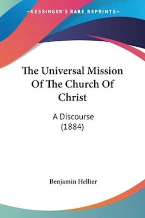 The Universal Mission of the Church of Christ af Benjamin Hellier
