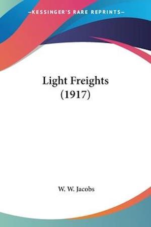 Light Freights (1917) af W. W. Jacobs, William Wymark Jacobs