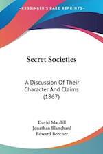 Secret Societies af David Macdill, Jonathan Blanchard, Edward Beecher