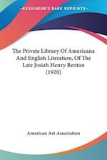 The Private Library of Americana and English Literature, of the Late Josiah Henry Benton (1920) af American Art Association